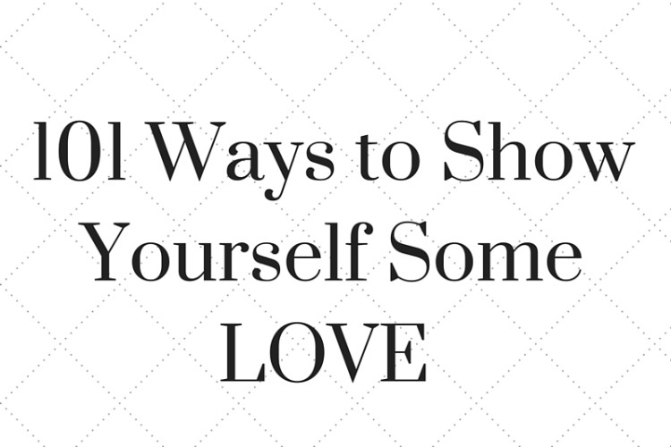 101 Ways to Show Yourself Some LOVE