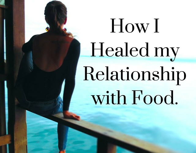 Healing my relationship with food.