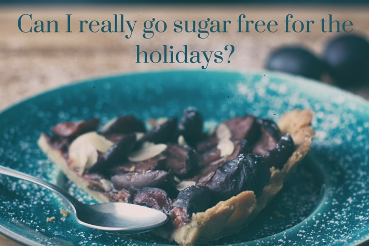 Why I'm Going Sugar-Free For The Holidays.